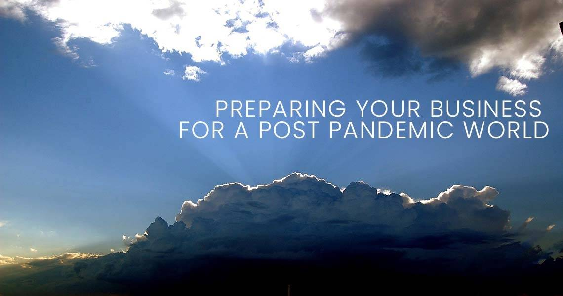 The Pandemic Recovery is Coming. Are You Ready? Six Ways to Prepare Your Business for a Return to [New] Normal